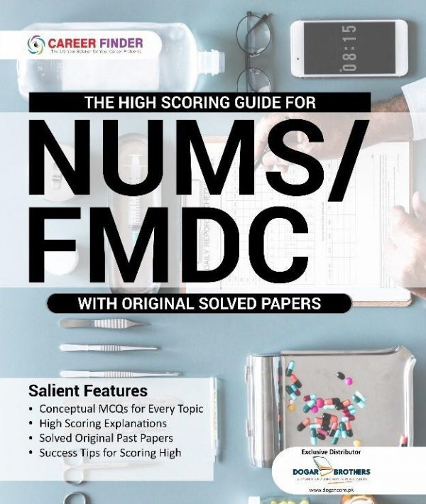 The High Scoring Guide for NUMS / FMDC with Original Solved Papers