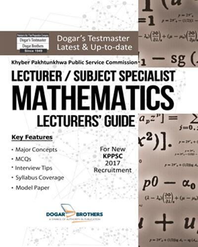 Lecturer / Subject Specialist Mathematics KPPSC Guide | Dogar Brothers