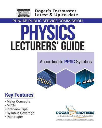 Lecturer Physics Guide PPSC by Dogar Brothers