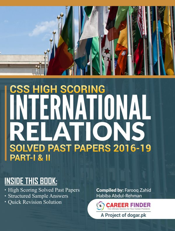 CSS High Scoring INTERNATIONAL RELATIONS Solved Past Papers 2016-19 Part-I & II