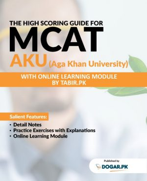 The High Scoring Guide for MCAT AKU (Aga Khan University) With Online Learning Module