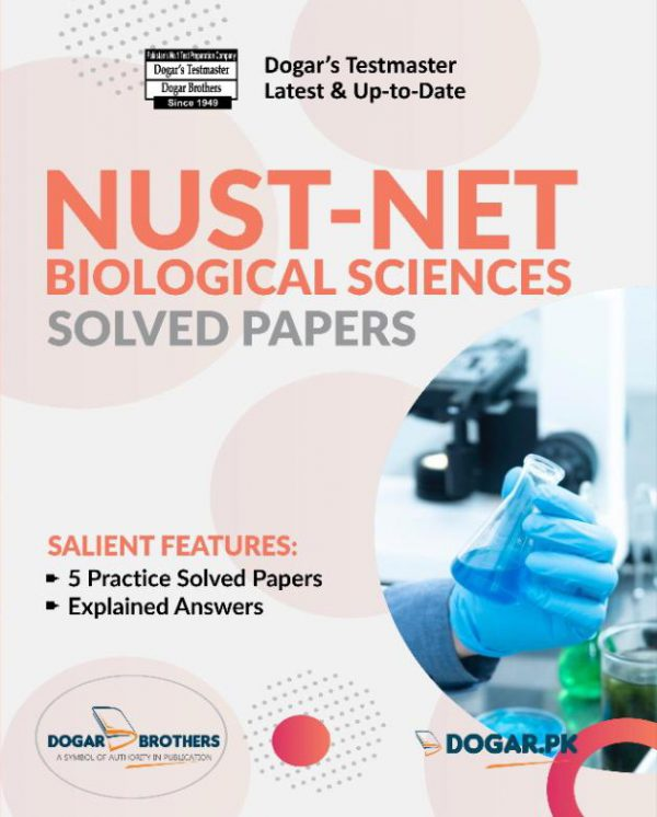 NUST NET Biological Sciences Solved Papers by Dogar Brothers